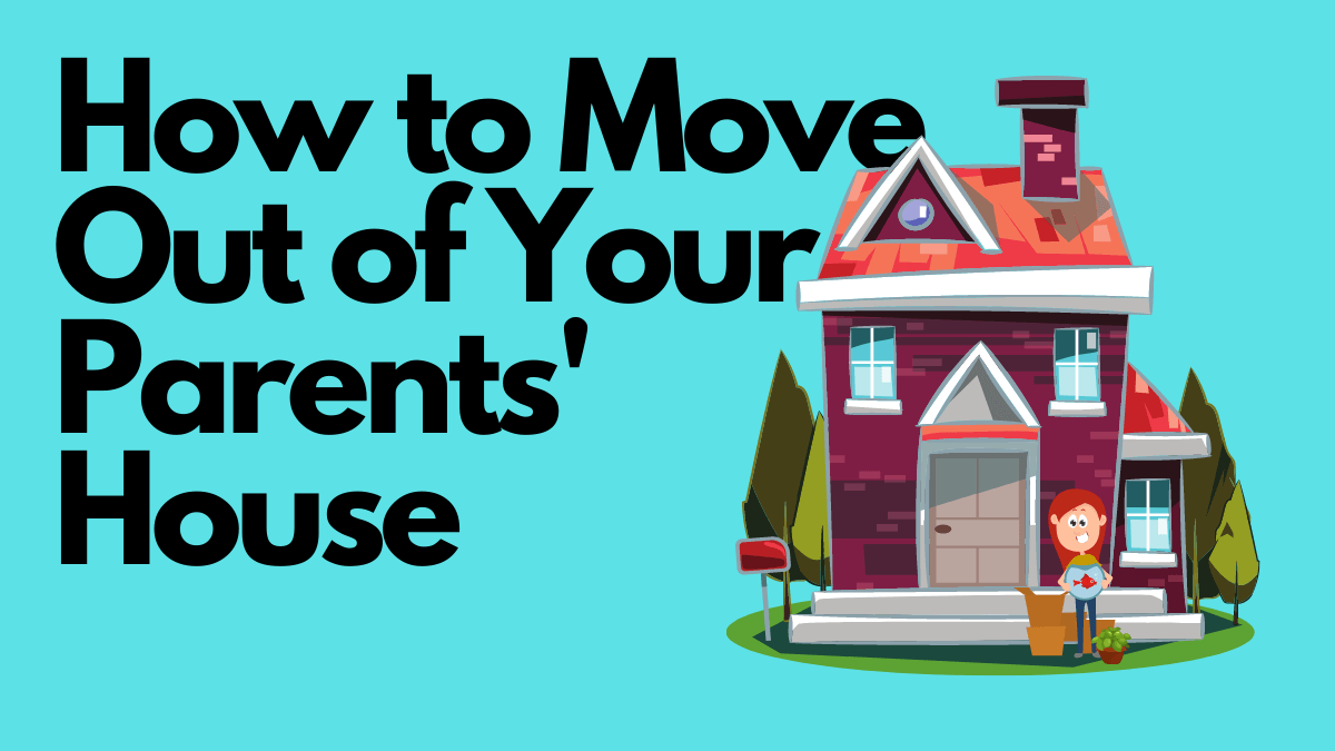 How-to-Move-Out-of-Your-Parents-House