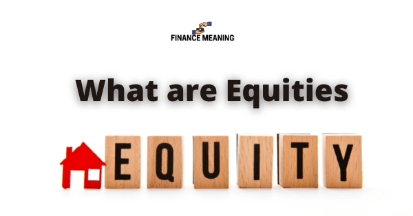 What are Equities