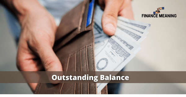 What is Outstanding Balance and How Should you Handle it?