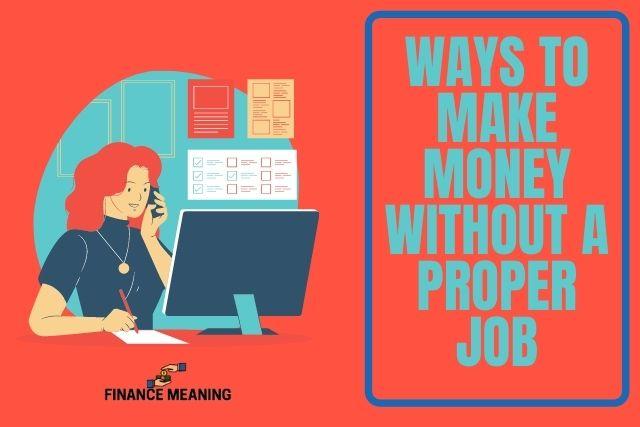 14 Ways to Make Money without a Proper Job