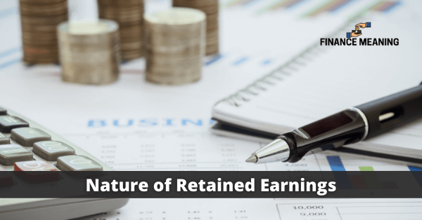Nature of Retained Earnings