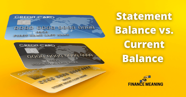 Statement Balance vs. Current Balance