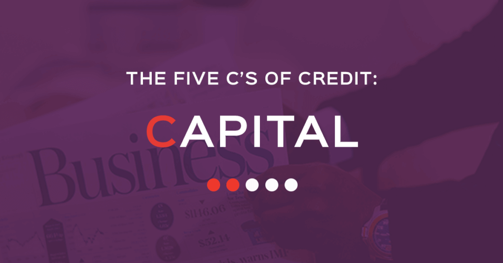 The 5 Cs of Credit Capital