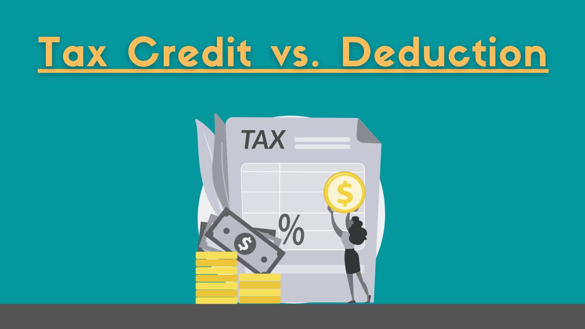 Tax Credit vs. Deduction